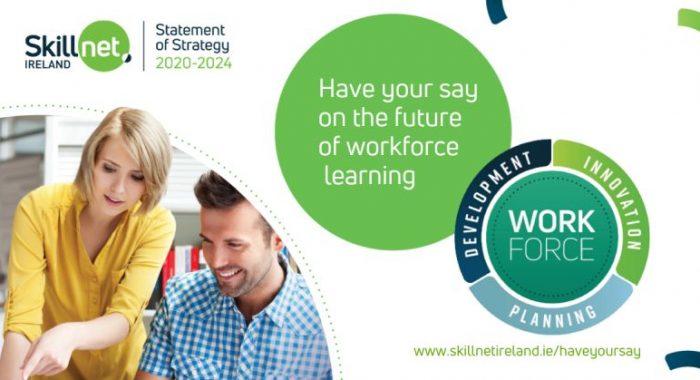 Skillnet Ireland Statement of Strategy 2020-2024: Invitation to Participate in Public Consultation